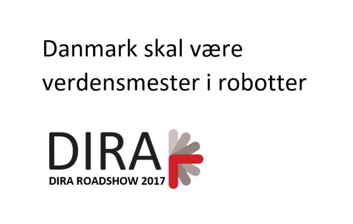 DIRA Roadshow: Danmark skal være verdensmester i robotter